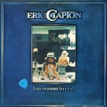 Image pour article Eric Clapton – No Reason To Cry – 1976 : God Ou Slowhand ?